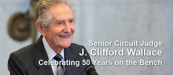 Judge J. Clifford Wallace Celebrates 50 Years on the Bench